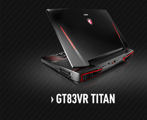 MSI GT83VR Gaming laptop with nVidia GTX 1080 / GTX 1070